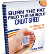 Member's Only Bonus: Burn the Fat, Feed The Muscle Cheat Sheet