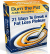 Burn The Fat Audio Coaching Essentials: 21 Ways To Break A fat Loss Plateau