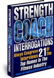 Download:  Strength Coach Interrogations!  Alwyn Cosgrove Interviews 21 Of The Top Names In The Fitness Industry!