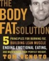 The Body Fat Solution - Get An Insider's Sneak Peek At Tom Venuto's New Book
