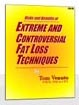 Extreme Fat Loss!  Revealing E-Book Breaks Through Myths and Shares The Truth Behind Controversial Fat Loss Techniques!