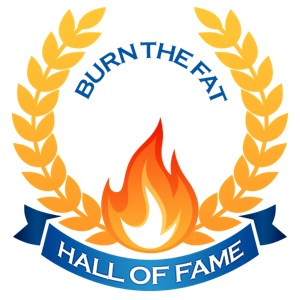 Burn The Fat Hall Of Fame