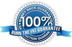 100% Burn the fat guarantee